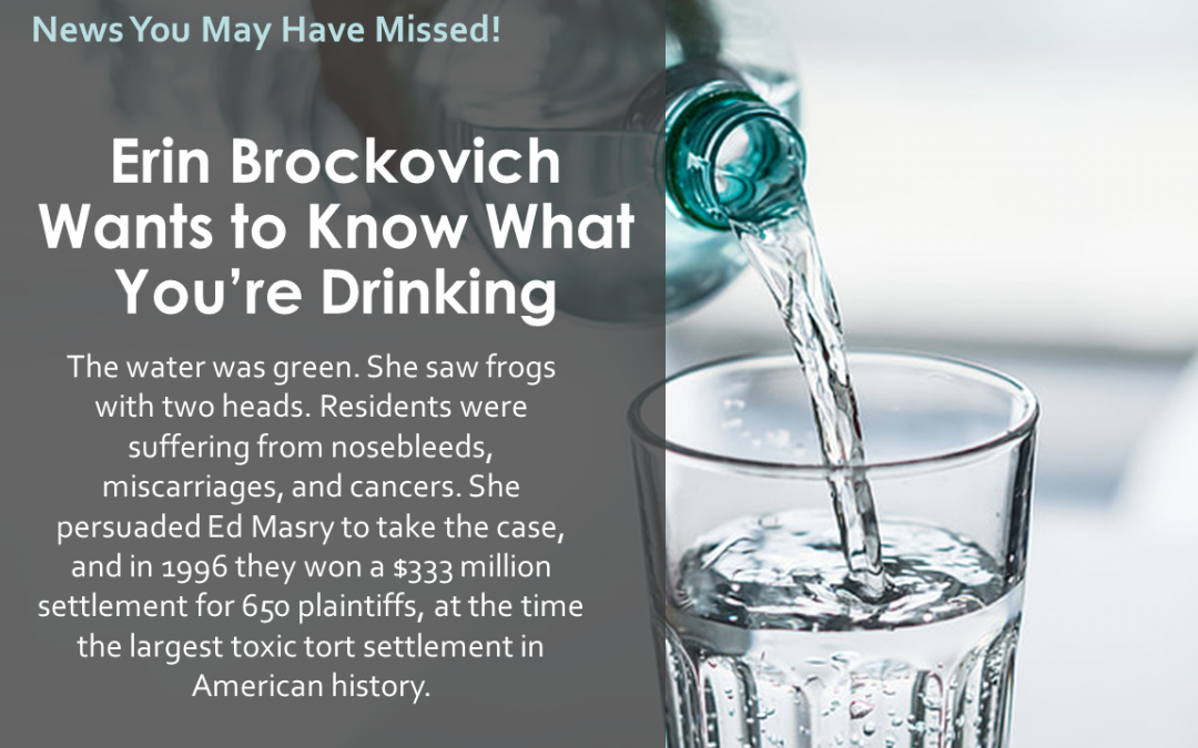Erin Brockovich  Wants to Know What You're Drinking