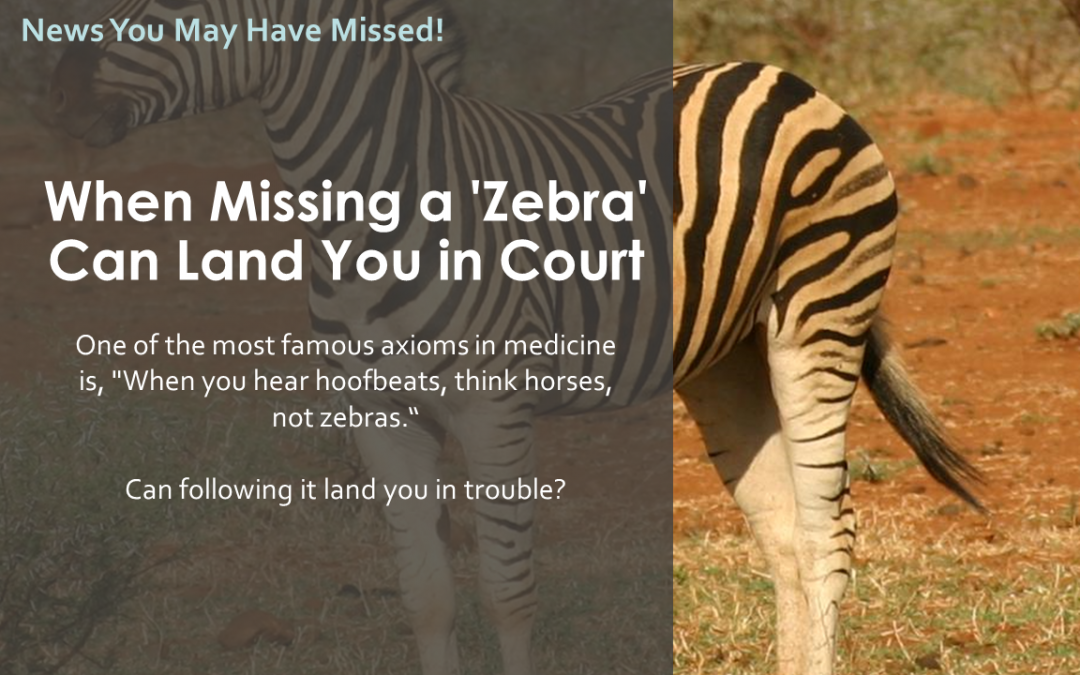 When Missing a 'Zebra' Can Land You in Court