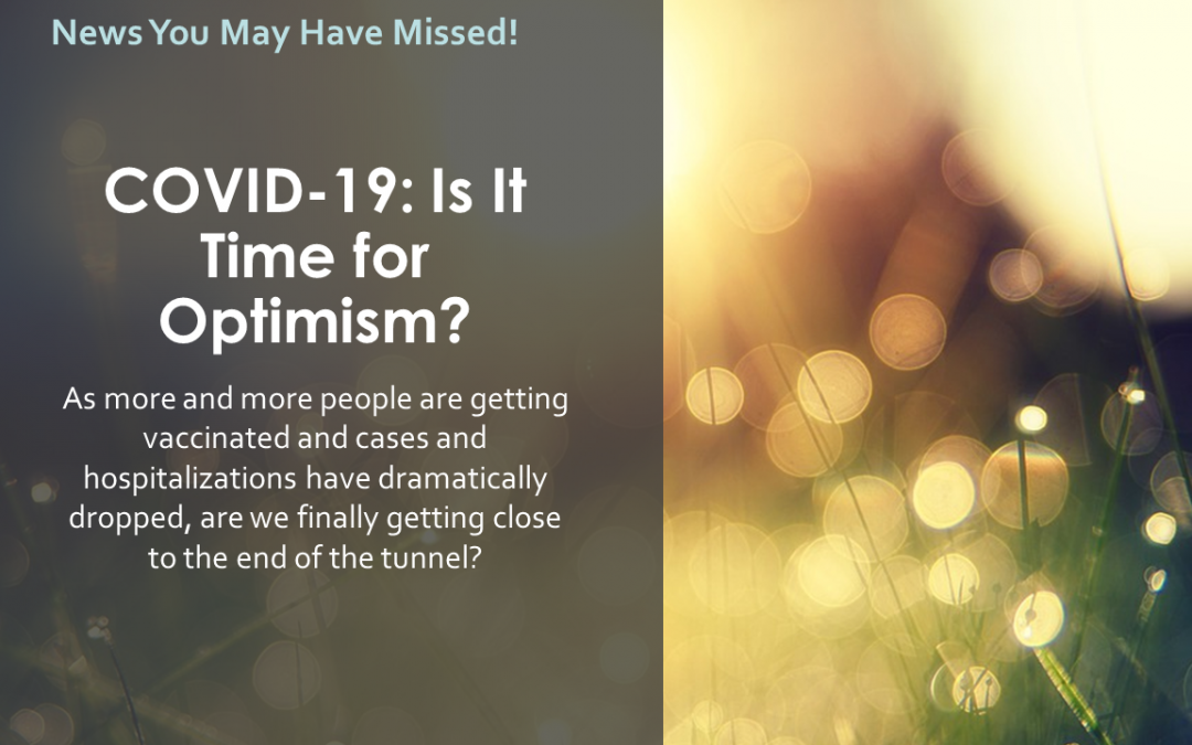 COVID-19: Is It Time for Optimism?