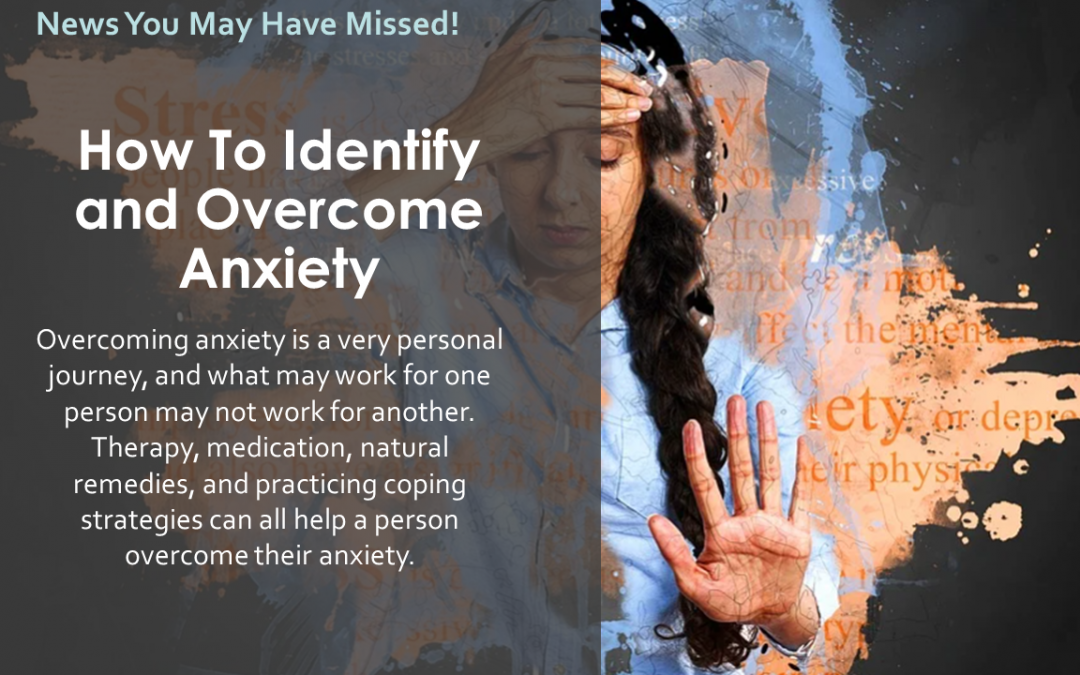How To Identify and Overcome Anxiety